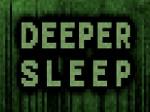 Jeu Deeper Sleep